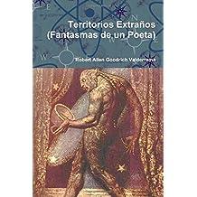 Territorios Extraños (Fantasmas de un Poeta)