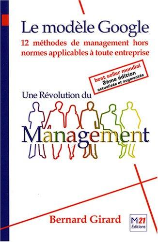 Une révolution du management - le modèle Google par Bernard Girard