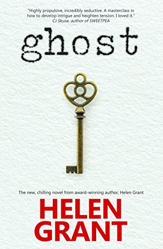 Ghost: The new, chilling novel from award-winning author, Helen Grant by [Grant, Helen]