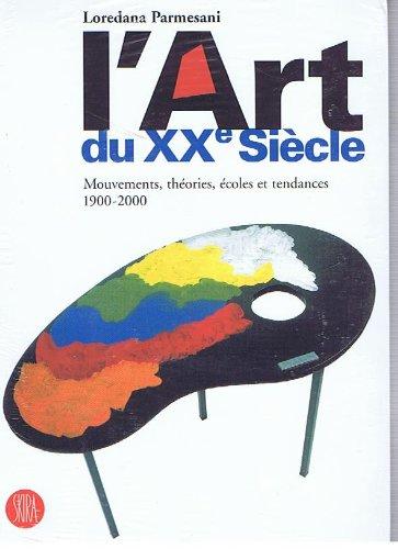 L'Art du XXe siècle : Mouvements, théories, écoles et tendances 1900-2000