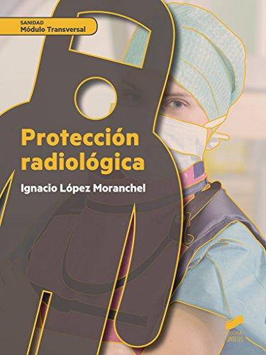 Protección radiológica (Sanidad) por Ignacio López Moranchel