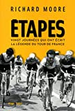 Étapes : vingt journées qui ont écrit la légende du Tour de France / Richard Moore | Moore, Richard. auteur