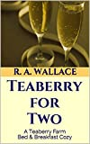 Teaberry for Two (A Teaberry Farm Bed & Breakfast Cozy Book 6) (English Edition)
