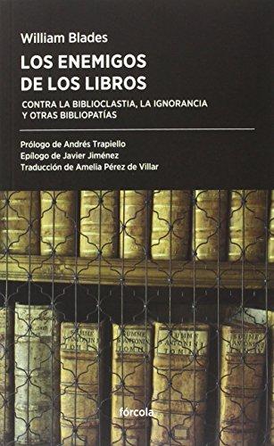 Los Enemigos De Los Libros (Periplos) por Willim Blasdes