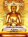 Budismo (Clásicos del Budismo nº 1)