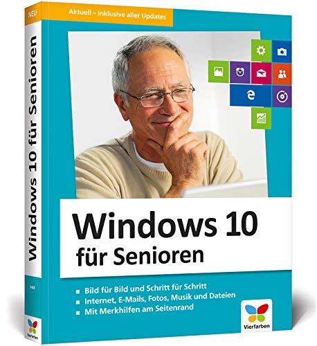 Windows 10 für Senioren: Der Lernkurs für Späteinsteiger - extra große Schrift und viele Merkhilfen. Neuauflage inkl. April 2018 Update