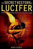 The Secret History of Lucifer by Lynn Picknett (2006-01-26)