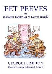 Pet Peeves - Or, Whatever Happened to Doctor Rawff? by George Plimpton (2001-04-27)