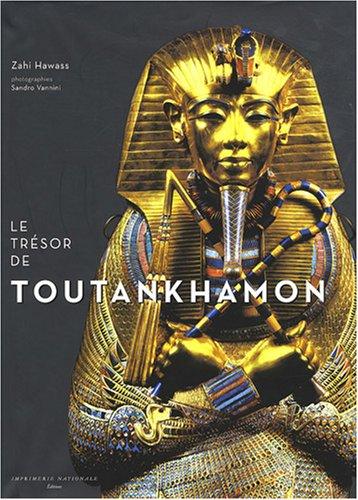 Le Trésor de Toutankhamon par Zahi Hawass