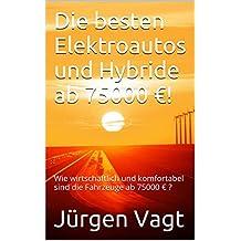 Die besten Elektroautos und Hybride ab 75000 €!: Wie wirtschaftlich und komfortabel sind die Fahrzeuge ab 75000 € ? (Die besten Elektroautos und Hybride in 2016! 4)