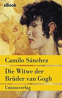 Die Witwe der Brüder van Gogh: Roman (Unionsverlag Taschenbücher 725)