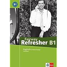 Fairway Refresher B1: Englisch für Wiedereinsteiger. Lehrerhandbuch (Fairway Refresher / Englisch für Wiedereinsteiger)