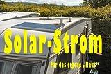 Solarstrom mit Insel-Lösung: mein Wohnmobil hat Strom, auch ohne Steckdose