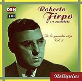 Songtexte von Roberto Firpo - Reliquias: De la Guardia Vieja, vol. 2