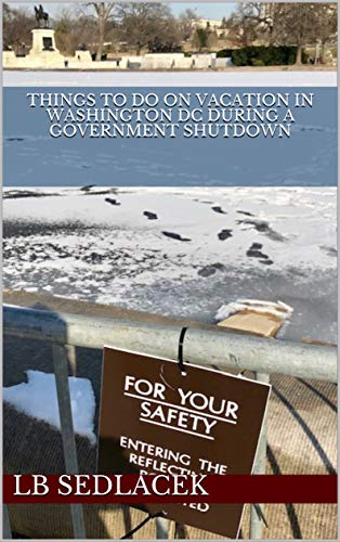 Things to do on Vacation in Washington DC during a Government Shutdown (Things to do with your Dog Poems Book 3) (English Edition)