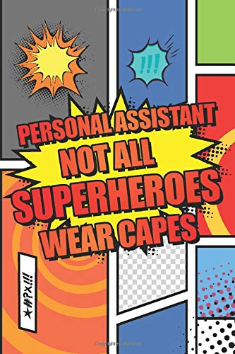 Personal Assistant Not All Superheroes Wear Capes: Personal Assistant Dot Grid Notebook, Planner or Journal - 110 Dotted Pages - Office Equipment, ... Assistant Gift Idea for Christmas or Birthday