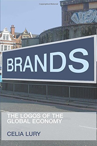 Brands: The Logos of the Global Economy (International Library of Sociology) by Celia Lury (12-Aug-2004) Paperback