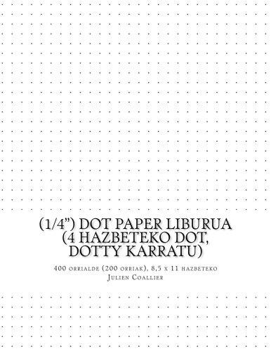 (1/4) Dot Paper Liburua (4 hazbeteko dot, dotty karratu): 400 orrialde (200 orriak), 8,5 x 11 hazbeteko por Julien Coallier