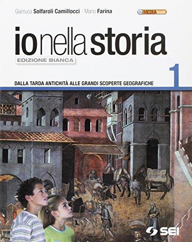 Io nella storia. Ediz. bianca. Con espansione online. Per la Scuola media. Con CD-ROM: 1