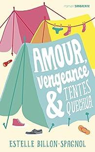 Amour, vengeance & tentes Quechua par Estelle Billon-Spagnol