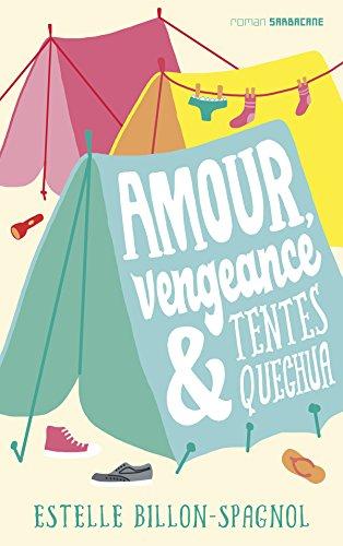 Amour, vengeance et tentes Quechua par Estelle Billon-Spagnol