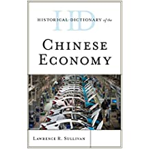 Historical Dictionary of the Chinese Economy (Historical Dictionaries of Asia, Oceania, and the Middle East)