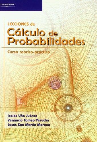 Lecciones de Cálculo de Probabilidades: Curso Teórico - Práctico por Isaias Uña Juarez