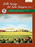Folk Songs for Solo Singers, Vol 1: 11 Folk Songs Arranged for Solo Voice and Piano . . . for Recitals, Concerts, and Contests (Medium Low Voice), Book & CD