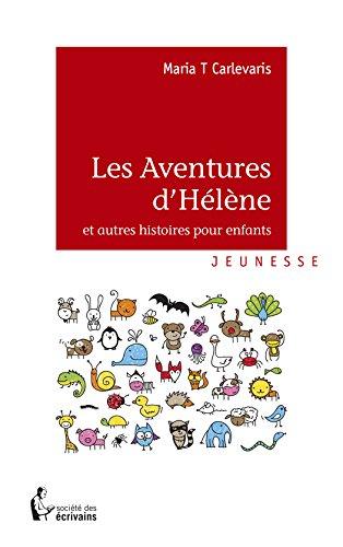 Les Aventures d'Hélène: et autres histoires pour enfants