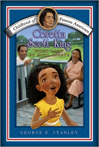 Coretta Scott King: First Lady of Civil Rights (Childhood of Famous Americans (Paperback)) by George E Stanley (2008-12-16)