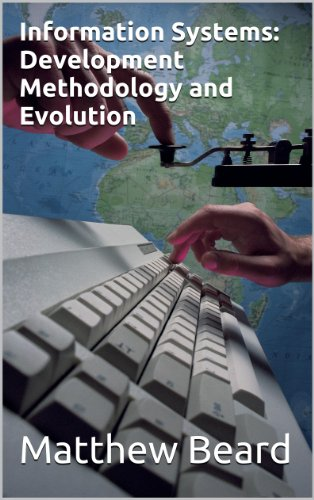 Information Systems: Development Methodology and Evolution (English Edition)