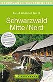Wanderführer Schwarzwald Mitte Nord: Die 40 schönsten Touren zum Wandern rund um Waldbronn, Gengenbach, Oberkirch, das Kloster Maulbronn und den Westweg, ... zum Download (Bruckmanns Wanderführer)