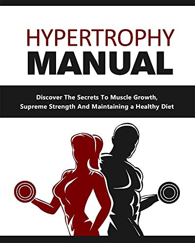 The Hypertrophy Manual (English Edition) por Güney Brando