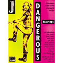 Dangerous Drawings: Interviews with Comix and Graphix Artists by A. Juno (1997-03-01)