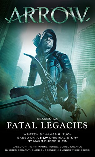 Arrow: Fatal Legacies