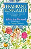 Fragrant Sensuality: Aromantics and Nature's Essential Oils