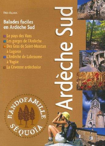 Ardèche Sud : Balades faciles en Ardèche Sud