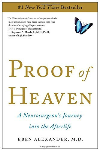 Proof of Heaven: A Neurosurgeon's Journey into the Afterlife by Eben Alexander (2012-10-23)