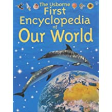The Usborne First Encyclopedia of Our World (Usborne Encyclopaedias)