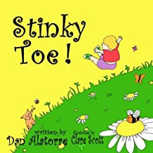 Stinky Toe!: a fun, rhyming, full color illustrated children's book