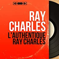 L'authentique Ray Charles (Mono Version)