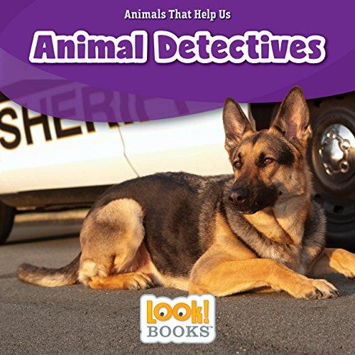 Animal Detectives (Animals That Help Us (LOOK! Books ))