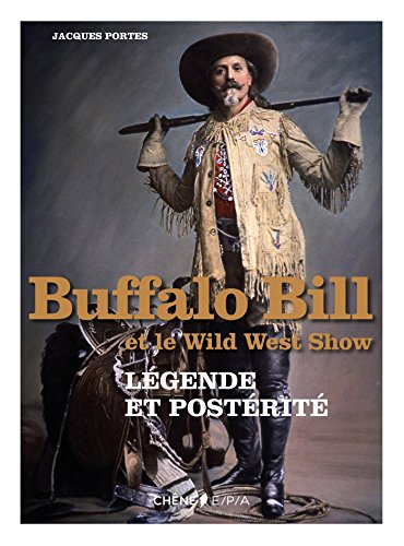 Buffalo Bill et le Wild West Show par Jacques Portes