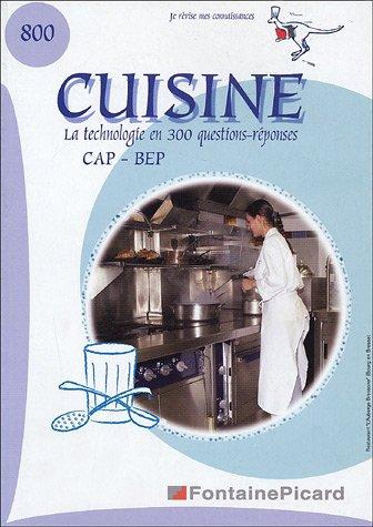 Cuisine CAP-BEP : La technologie en 300 questions-réponses