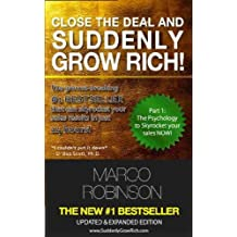 Close the Deal and Suddenly Grow Rich - Part 1 (The Psychology to Skyrocket Your Sales Now)