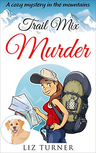 cozy-mystery-trail-mix-murder-a-cozy-mystery-in-the-mountains-book-2-english-edition