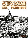 Du Grand Bazar de l'Hôtel de Ville au BHV Marais, le grand magasin préféré des parisiens