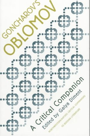 Goncharov's Oblomov: A Critical Companion (NWP/AATSEEL Critical Companions to Russian Literature) (1998-12-31)