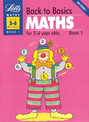 back-to-basics-maths-5-6-book-1-maths-for-5-6-year-olds-bk1