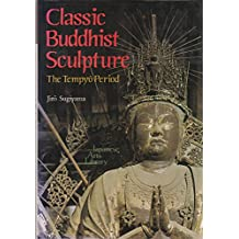 011: Classic Buddhist Sculpture: The Tempyo Period (Japanese arts library)